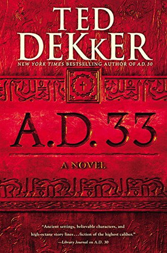 Ted Dekker A.D. 33 new book