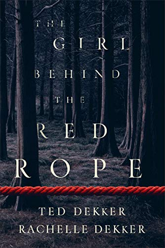 Ted Dekker The Girl Behind The Red Rope